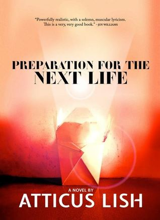 Review: PREPARATION FOR THE NEXT LIFE by Atticus Lish