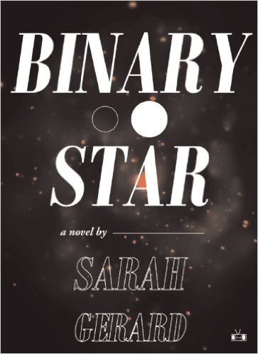Review: BINARY STAR by Sarah Gerard