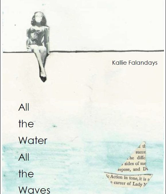 Chapbook Review: ALL THE WATER ALL THE WAVES by Kallie Falandays