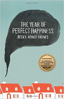 Review: THE YEAR OF PERFECT HAPPINESS by Becky Adnot-Haynes