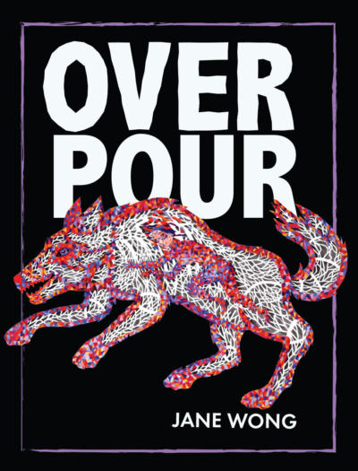 Review: OVERPOUR by Jane Wong