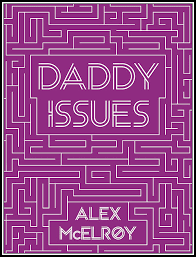 Review: DADDY ISSUES by Alex McElroy
