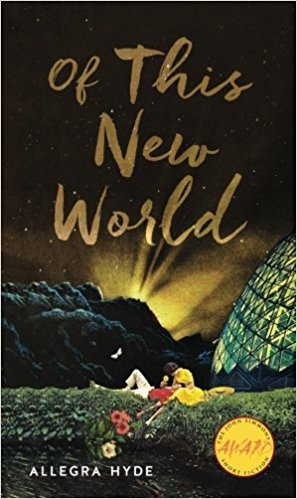 Review: OF THIS NEW WORLD by Allegra Hyde