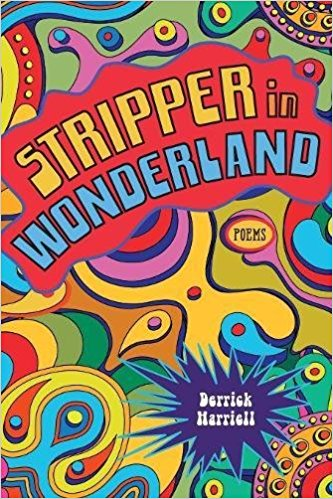 Review: STRIPPER IN WONDERLAND by Derrick Harriell