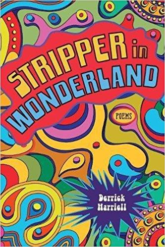Review: STRIPPER IN WONDERLAND by Derrick Harriell