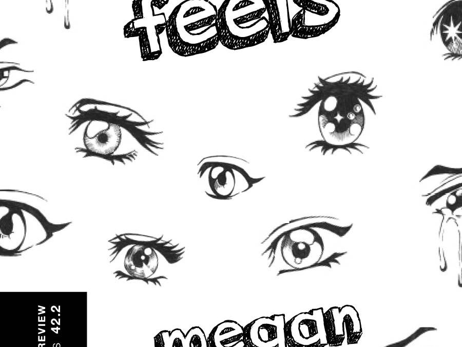 From the Archives: The Feels by Megan Milks