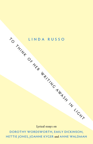 Review: TO THINK OF HER WRITING AWASH IN LIGHT by Linda Russo