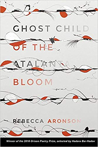 """""""It was the kind of fever in which want burns"""": A Review of Rebecca Aronson's GHOST CHILD OF THE ATALANTA BLOOM"""